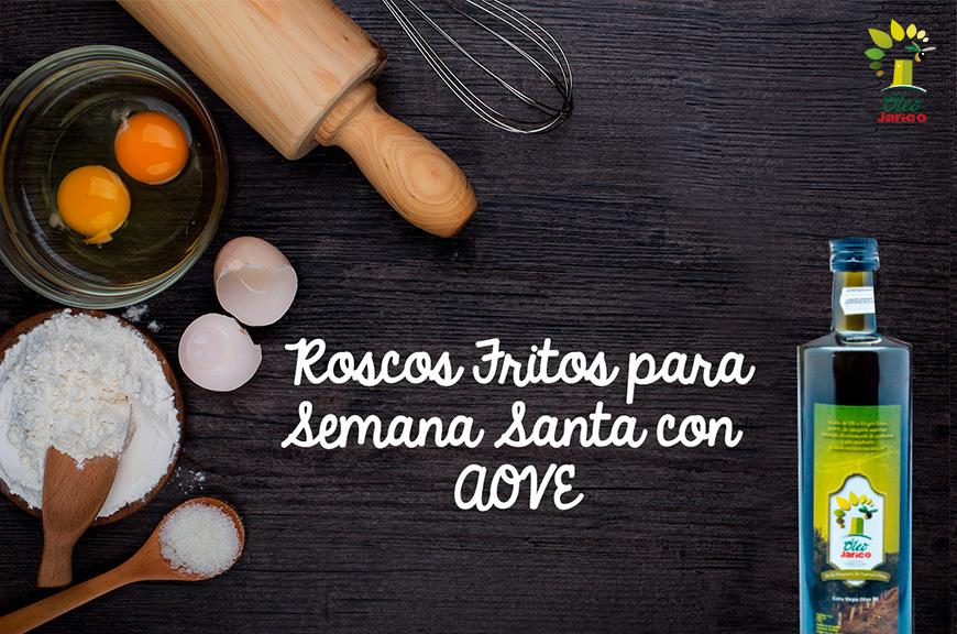 Roscos Fritos de Semana Santa con Aceite Virgen Extra