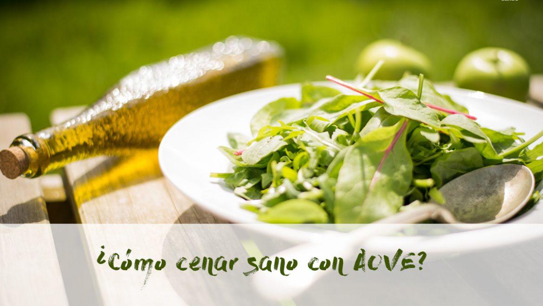 Cómo cenar sano con Aceite de Oliva Virgen Extra
